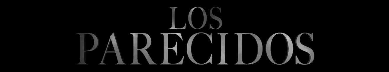 LOS PARECIDOS, trailer de terror
