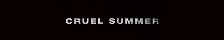 Cruel Summer, trailer