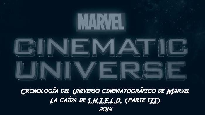 Cronología del Universo Cinematográfico de Marvel: La caída de S.H.I.E.L.D. (Parte III)