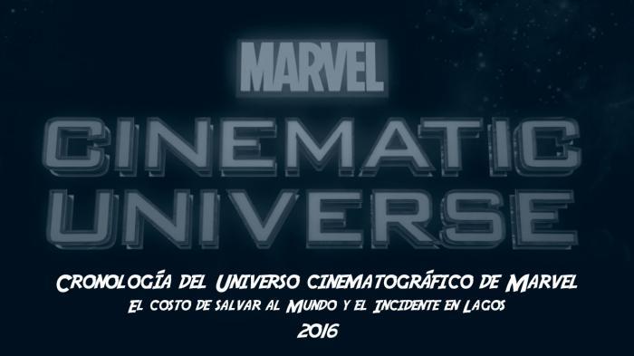Cronología del Universo cinematográfico de Marvel: El costo de salvar al Mundo y el Incidente en Lagos